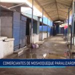 Chiclayo: Comerciantes de Moshoqueque paralizaron labores