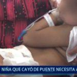 Piura: Niña que cayó de puente lucha por su vida