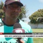 Pepe Soto satisfecho con rendimiento de Mannucci