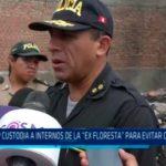 "Trujillo: PNP custodia a internos de la ""Ex Floresta"" para evitar otro motin"