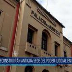 Chiclayo: Reconstruirán antigua sede del poder judicial. En Lambayeque