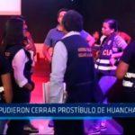 Trujillo: No pudieron cerrar prostíbulo de Huanchaquito