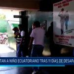 Trujillo: Rescatan a niño ecuatoriano tras 11 días de desaparecido