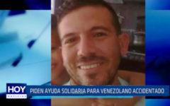 Piden Ayuda solidaria para venezolano accidentado