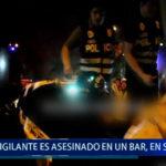 Piura: Vigilante es asesinado en un bar, en Sullana