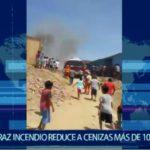 Piura: Voraz incendio reduce a cenizas más de 10 viviendas