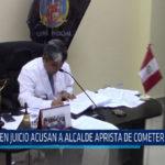 Chiclayo : En juicio acusan a alcalde aprista de cometer fraude