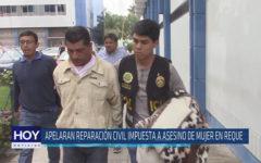Chiclayo : Apelan reparación civil impuesta a asesino de mujer en Reque