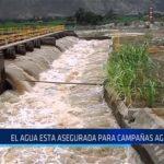 Chiclayo: El agua esta asegurada para campañas agrícolas