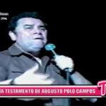 Nacional: Revelan el testamento de Agusto Polo Campos
