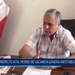 Chiclayo: Prefecto aita: pedido de vacancia genera inestabilidad al país