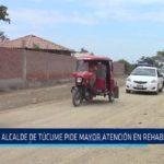 Chiclayo: Alcalde de Túcume pide mayor atención en rehabilitación