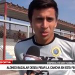 Alonso Bazalar desea pisar la cancha en esta fecha