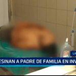 Asesinan a padre de familia en invasión