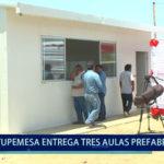 Piura: Tupemesa entrega tres aulas prefabricadas para beneficiar a 130 niños