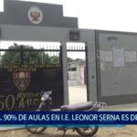 Piura: El 90 % de infraestructura en I.E Leonor Serna es 'deficiente'