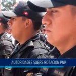 Autoridades sobre rotación PNP