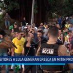 Brasil: Opositores a Lula generan gresca en mitin proselitista