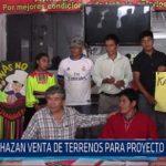 Chiclayo: Rechazan venta de terrenos para proyecto de internet