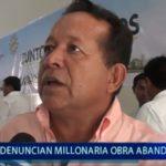 Piura: Denuncian millonaria obra abandonada