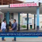 Culpan al MEF por falta de equipamiento en Hospital Regional