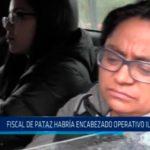 Fiscal de Pataz habría encabezado operativo ilegal