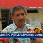 Ex Floresta no reúne condiciones para internamiento