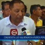 Congresista Luis Yika renuncia a Fuerza Popular