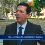 Indecopi investiga 21 colegios bambas