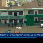 """Internos de la """"Ex Floresta"""" volverán a su local en dos meses"""
