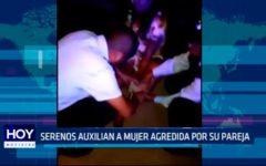 Serenos auxilian a mujer agredida por su pareja