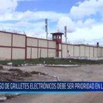 Chiclayo: Uso de grilletes electrónicos debe ser prioridad en Lambayeque