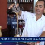 "Piura : Piura se alista para celebrar el ""Dia de La Algarrobina"""