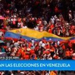 Venezuela celebrará el próximo 20 de mayo los comicios presidenciales