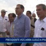 Piura: Presidente Vizcarra llegó a Piura