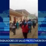Piura: Trabajadores de salud protestaron en Huarmaca