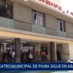 Piura: Teatro Municipal sigue abandonado