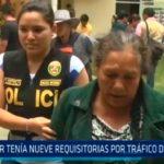 Mujer tenía nueve requisitorias por tráfico de drogas