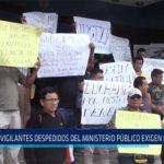 Chiclayo. Vigilantes despedidos del ministerio público exigen reposición