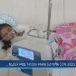 Chiclayo : Mujer pide ayuda para su niña con leucemia