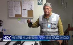 Chiclayo : Más de tres mil lambayecanos portan armas de fuego sin licencia