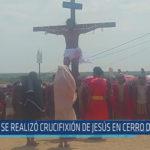 Chiclayo : Se realizó crucifixión de Jesús en cerro de Reque