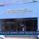 Chiclayo : Fiscales de Cajamarca serán trasladados a Lambayeque