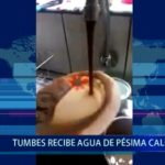 Piura: Tumbes recibe agua de pésima calidad