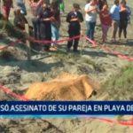 Confesó asesinato de su pareja en playa de Moche