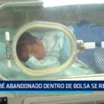 Bebé abandonado dentro de bolsa se recupera