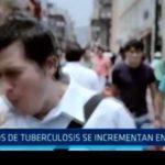 Casos de tubercolosis se incrementa en el Perú