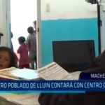 Centro Poblado de Lluin contará con centro de salud