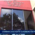 Piura: Cierran caso de Edita Guerrero