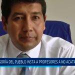 Defensoría del Pueblo insta a profesores a no acatar huelga